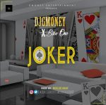 Dj G Money – Joker ft. Base one