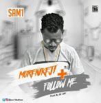 Sam1 – Morenikeji | Follow Me