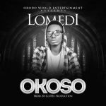 Lomedi – Okoso (Prod. by Scopes Production)