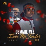 Demmie Vee Ft. 9ice - Love Me Tender (Remix)