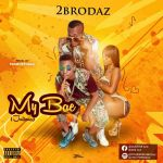 2 Brodaz – My Bae [Juliana] (Prod By 90Something)