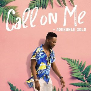 Adekunle-Gold-Call-On-Me-JukeboxMusic-600x600-300x300 Audio Music Recent Posts Singles