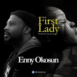 Enny Okosun - First Lady