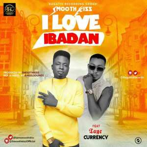 SmoothKiss-ft-Taye-Curreny-I-Love-Ibadan-300x300 Audio Music Recent Posts