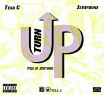 Tega C ft. Jerrywine – Turn Up (Prod. Jerrywine)