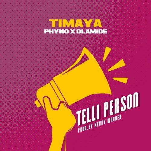 Timaya Ft. Olamide & Phyno – Telli Pesin