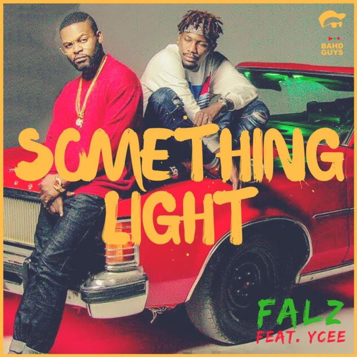 Falz ft. Ycee – Something Light