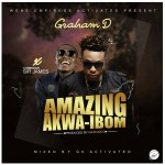 Graham D ft Sir James – Amazing Akwa Ibom