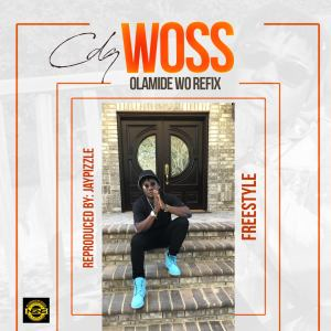 CDQ - Woss (Olamide Wo! Freestyle)