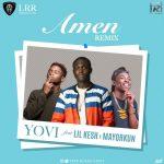 Yovi – Amen feat. Lil Kesh & Mayorkun (Remix)