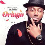 Mr Razzy – Oringo (Prod By Da Brain)