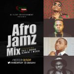 MIXTAPE: DJ Flexy – Afro Jamz Mix. Ft. Falz, Davido, Olamide & Wizkid