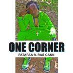 Patapaa – One Corner ft. Ras Cann