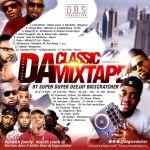 MiXTAPE: DeeJay BigscratcheR – Da Classic
