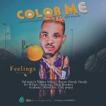 Feelings – Color Me Ft. Solototo n Elewo Africa, Pasto Goody Goody and More