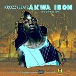 Krozzybeatz – Akwa Ibom [The Promise Land]