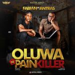 Fabian Ft. Antras - Oluwa Ni Painkiller