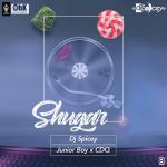 Dj Spicey x CDQ X Junior Boy – Shugar
