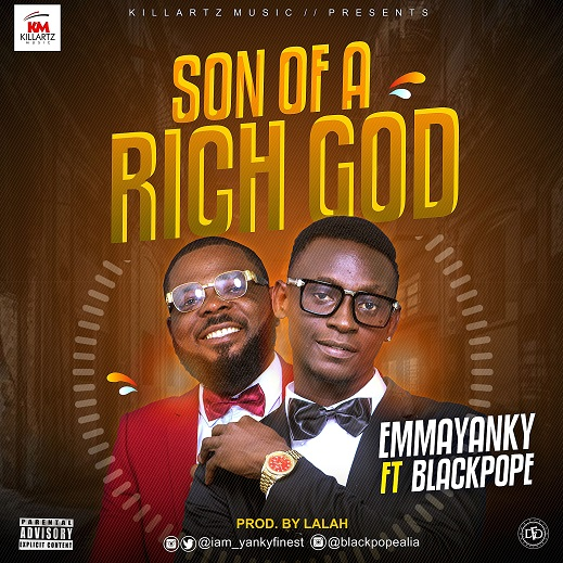 EmmaYanky-ft.-BlackPope-Son-Of-A-Rich-God Audio Features Music Recent Posts