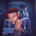 Excellon ft Sunny Bee – Mary Jayne