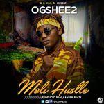 Ogshee2 – Moti Hustle (Prod. by H_Cahsem Beats)