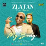 Zlatan – My Body ft. Olamide