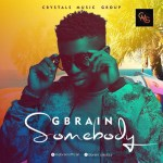 G-Brain – Somebody (Prod. Daihard Beats)