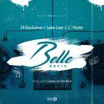 Dj Xclusive Ft. Leke Lee & C Natty – Belle (Refix)