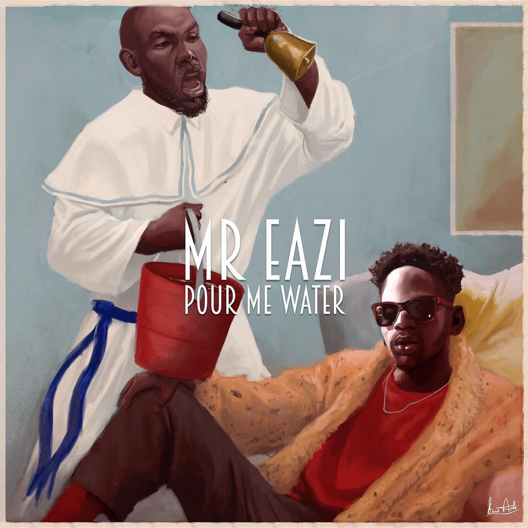 Mr Eazi – Pour Me Water (Prod. E Kelly)