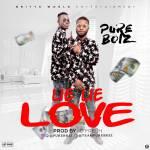 Pure Boiz – Lie Lie Love (Prod. O'Fresh)