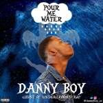 Danny Boy – Pour Me Water