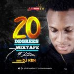 MIXTAPE: DJ Ken - 20 Degrees Mixtape (Vol. 7)