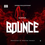 OJ Style - Bounce (Prod. By Master Franzy)
