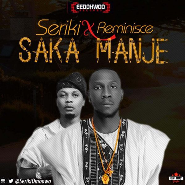 Seriki-–-Saka-Manje-ft.-Reminisce-600x600 Audio Music Recent Posts