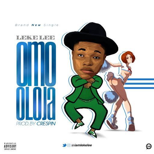Music: Leke Lee – Omo Oloja (Prod. by Crespin Beats)