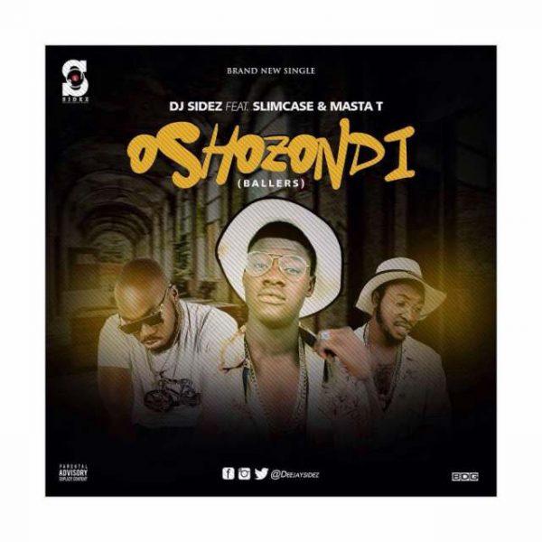 DJ-Sidez-Oshozondi-Ft.-Slimcase-Masta-T-600x600 Audio Features Music Recent Posts