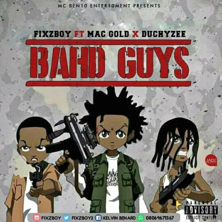 Fixzboy-–-BAHDGUYS-ft.-MacGold-x-Duchyzee Audio Music Recent Posts