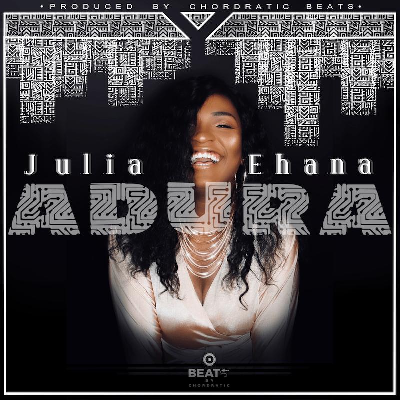 Julia-Ehana-Adura-Prod.-Chordratic-Beats Audio Music Recent Posts