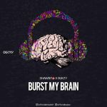 ShawBit ft. Bukzy – Burst My Brain