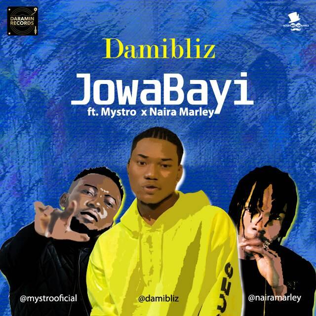 Damibliz - Hold Me + Jowabayi Ft Mystro X Naira Marley