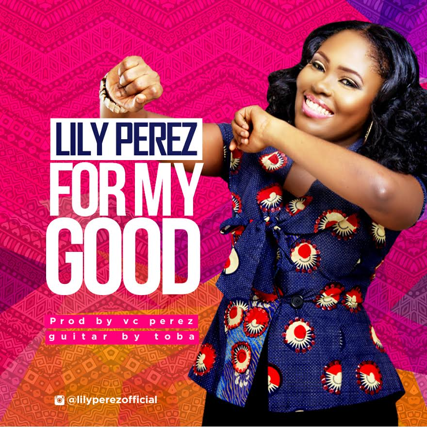 Lily-Perez-For-My-Good Audio Music Recent Posts
