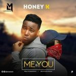 Honey-K-Me-You Audio Music Recent Posts