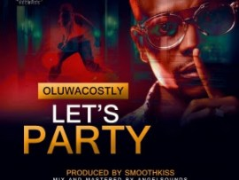 OluwaCostly - Lets Party