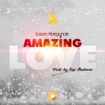 Sussan-Abegunde-Amazing-Love-1 Audio Music