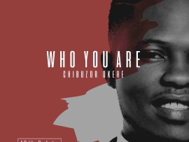 Chibuzor Okere - Who You Are