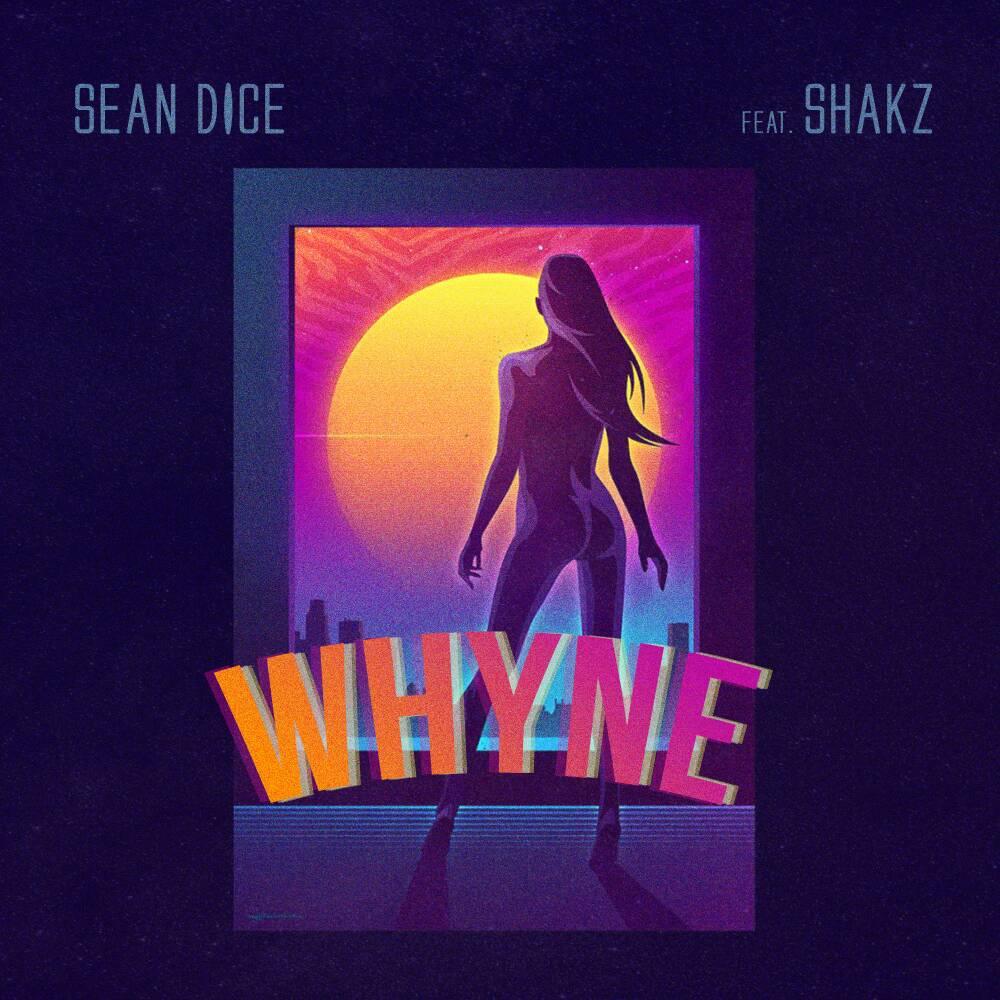 Sean Dice Ft. Shakz – Whyne
