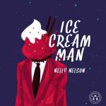 Nelly Nelson – Ice Cream Man
