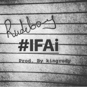 Rudeboy-IFAI-300x300 Audio Music Recent Posts