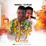 Shegxy X Kayflex – Jeje Remix