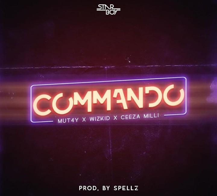 Wizkid-X-Mut4y-X-Ceeza-Milli-–-Commando-Prod.-Spellz Audio Music Recent Posts
